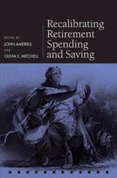 Recalibrating Retirement Spending and Saving 583836