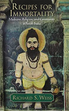 Recipes for Immortality: Healing, Religion, and Community in South India 9780195335231