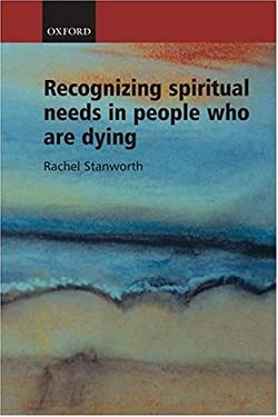 Recognizing Spiritual Needs in People Who Are Dying 9780198525110