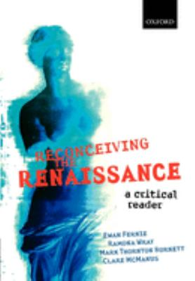 Reconceiving the Renaissance: A Critical Reader 9780199265572