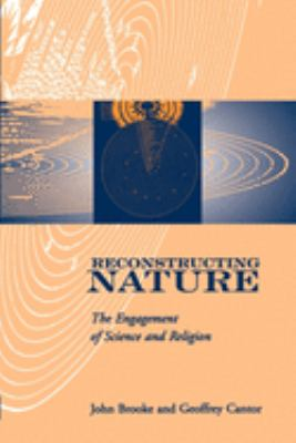Reconstructing Nature: The Engagement of Science and Religion 9780195137064