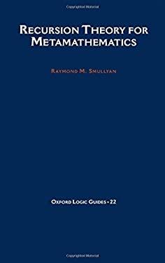 Recursion Theory for Metamathematics 9780195082326