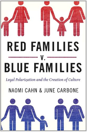 Red Families V. Blue Families: Legal Polarization and the Creation of Culture 9780199836819