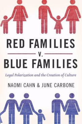Red Families v. Blue Families: Legal Polarization and the Creation of Culture 9780195372175