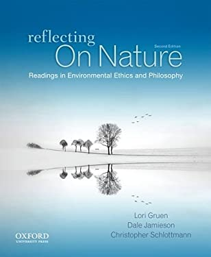 Reflecting on Nature: Readings in Environmental Ethics and Philosophy 9780199782437