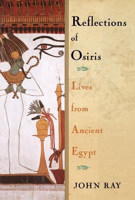 Reflections of Osiris: Lives from Ancient Egypt 9780195158717