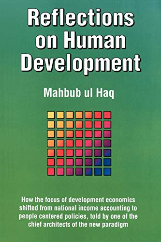 Reflections on Human Development: How the Focus of Development Economics Shifted from National Income Accounting to People-Centered Policies, Told by