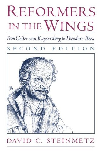 Reformers in the Wings: From Geiler Von Kaysersberg to Theodore Beza 9780195130485