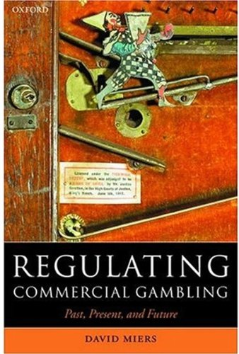 Regulating Commercial Gambling: Past, Present, and Future 9780198256724