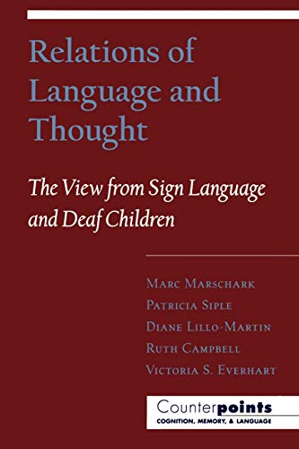 Relations of Language and Thought: The View from Sign Language and Deaf Children 9780195100587