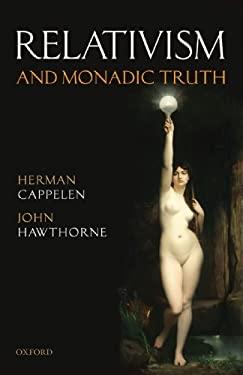 Relativism and Monadic Truth 9780199592487