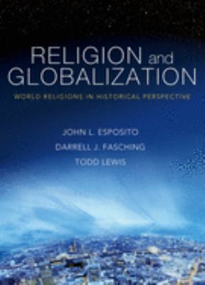 Religion and Globalization: World Religions in Historical Perspective 9780195176957