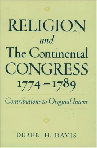 Religion and the Continental Congress, 1774-1789: Contributions to Original Intent 9780195133554