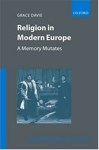 Religion in Modern Europe - A Memory Mutates 9780198280651