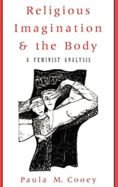 Religious Imagination and the Body: A Feminist Analysis 9780195087352