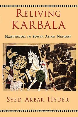 Reliving Karbala: Martyrdom in South Asian Memory 9780195373028