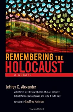Remembering the Holocaust: A Debate 9780195326222