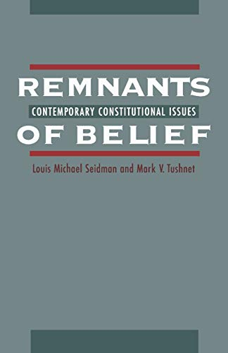 Remnants of Belief: Contemporary Constitutional Issues 9780195099805