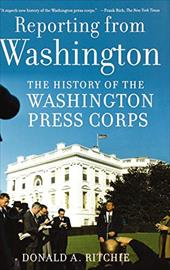 Reporting from Washington: The History of the Washington Press Corps 543730