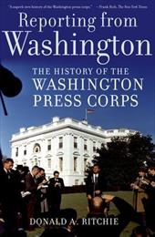 Reporting from Washington: The History of the Washington Press Corps 547753