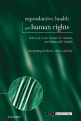 Reproductive Health and Human Rights: Integrating Medicine, Ethics, and Law 9780199241330
