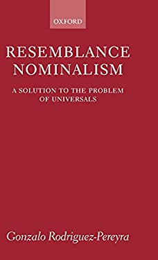 Resemblance Nominalism: A Solution to the Problem of Universals 9780199243778