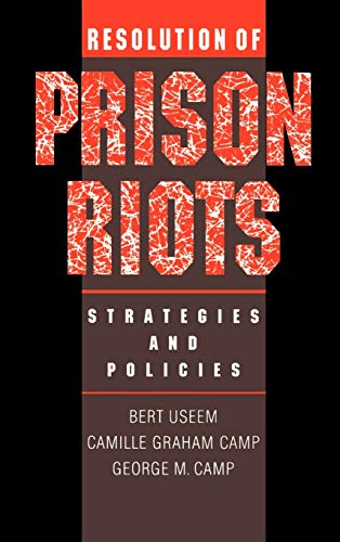 Resolution of Prison Riots: Strategies and Policies 9780195093247