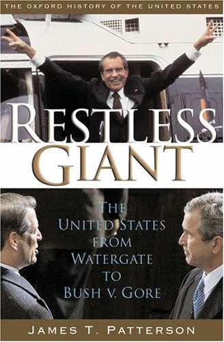 Restless Giant: The United States from Watergate to Bush v. Gore 9780195122169