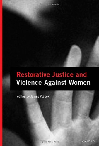 Restorative Justice and Violence Against Women 9780195335484