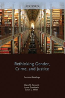 Rethinking Gender, Crime, and Justice: Feminist Readings 9780195330304