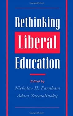 Rethinking Liberal Education 9780195097726