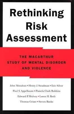 Rethinking Risk Assessment: The MacArthur Study of Mental Disorder and Violence 9780195138825