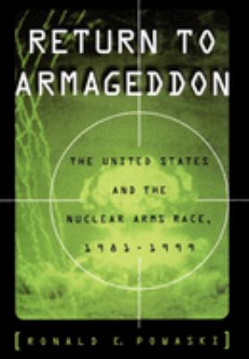Return to Armageddon: The United States and the Nuclear Arms Race, 1981-1999 9780195103823