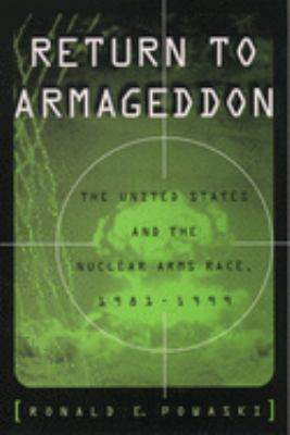 Return to Armageddon: The United States and the Nuclear Arms Race, 1981-1999 9780195160987