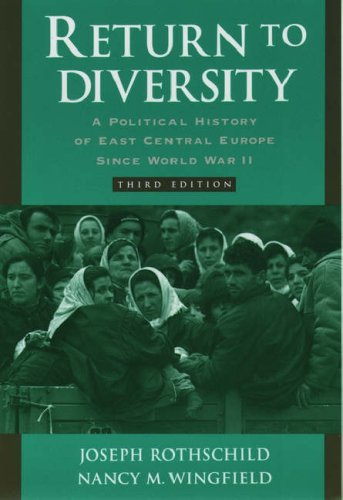 Return to Diversity: A Political History of East Central Europe Since World War II 9780195119930
