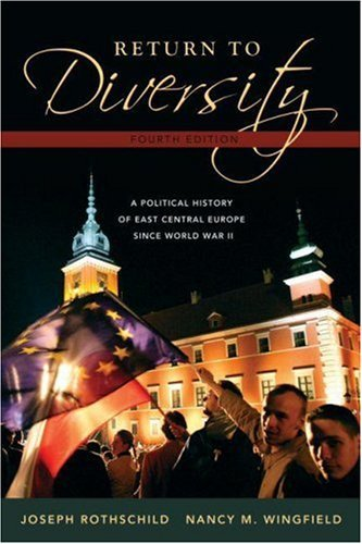Return to Diversity: A Political History of East Central Europe Since World War II 9780195334753