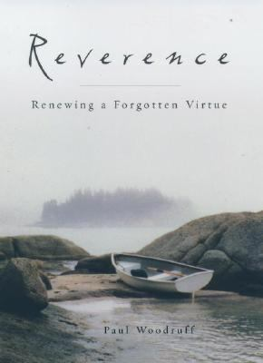 Reverence: Renewing a Forgotten Virtue 9780195157956