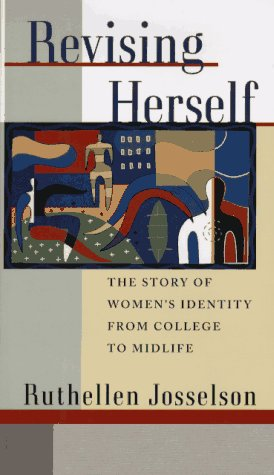Revising Herself: The Story of Women's Identity from College to Midlife 9780195108392