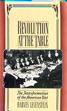 Revolution at the Table: The Transformation of the American Diet 9780195043655