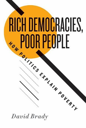 Rich Democracies, Poor People: How Politics Explain Poverty 9780195385915