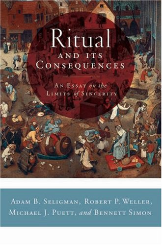 Ritual and Its Consequences: An Essay on the Limits of Sincerity 9780195336016