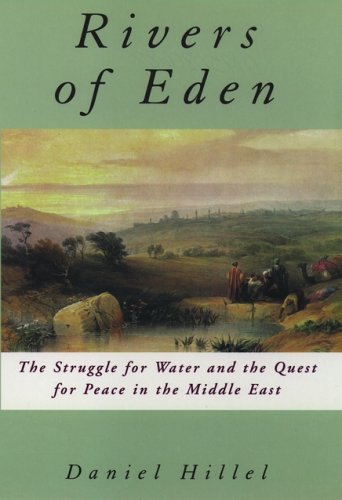 Rivers of Eden: The Struggle for Water and the Quest for Peace in the Middle East 9780195080681