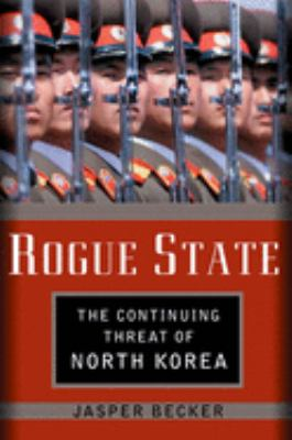 Rogue Regime: Kim Jong Il and the Looming Threat of North Korea 9780195170443