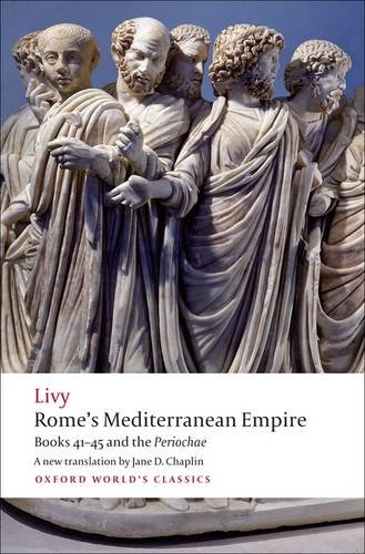 Rome's Mediterranean Empire: Books 41-45 and the Periochae 9780199556021