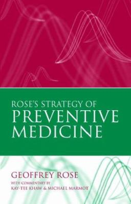 Rose's Strategy of Preventive Medicine: The Complete Original Text 9780192630971