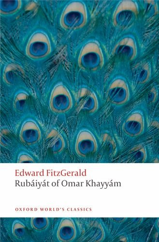 The Rubaiyat of Omar Khayyam: The Astronomer-Poet of Persia 9780199580507