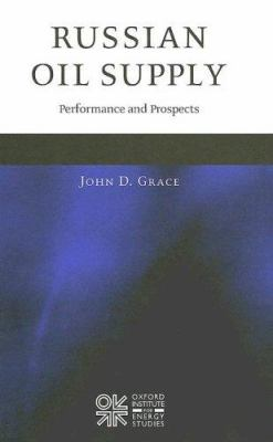 Russian Oil Supply: Performance and Prospects 9780197300305