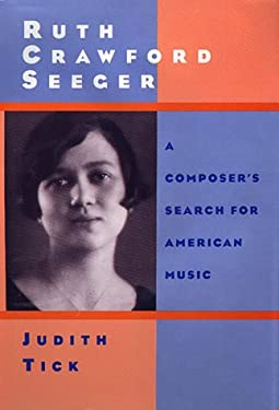 Ruth Crawford Seeger: A Composer's Search for American Music 9780195065091
