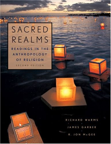 Sacred Realms: Readings in the Anthropology of Religion 9780195341324