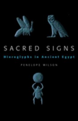Sacred Signs: Hieroglyphs in Ancient Egypt 9780192802996